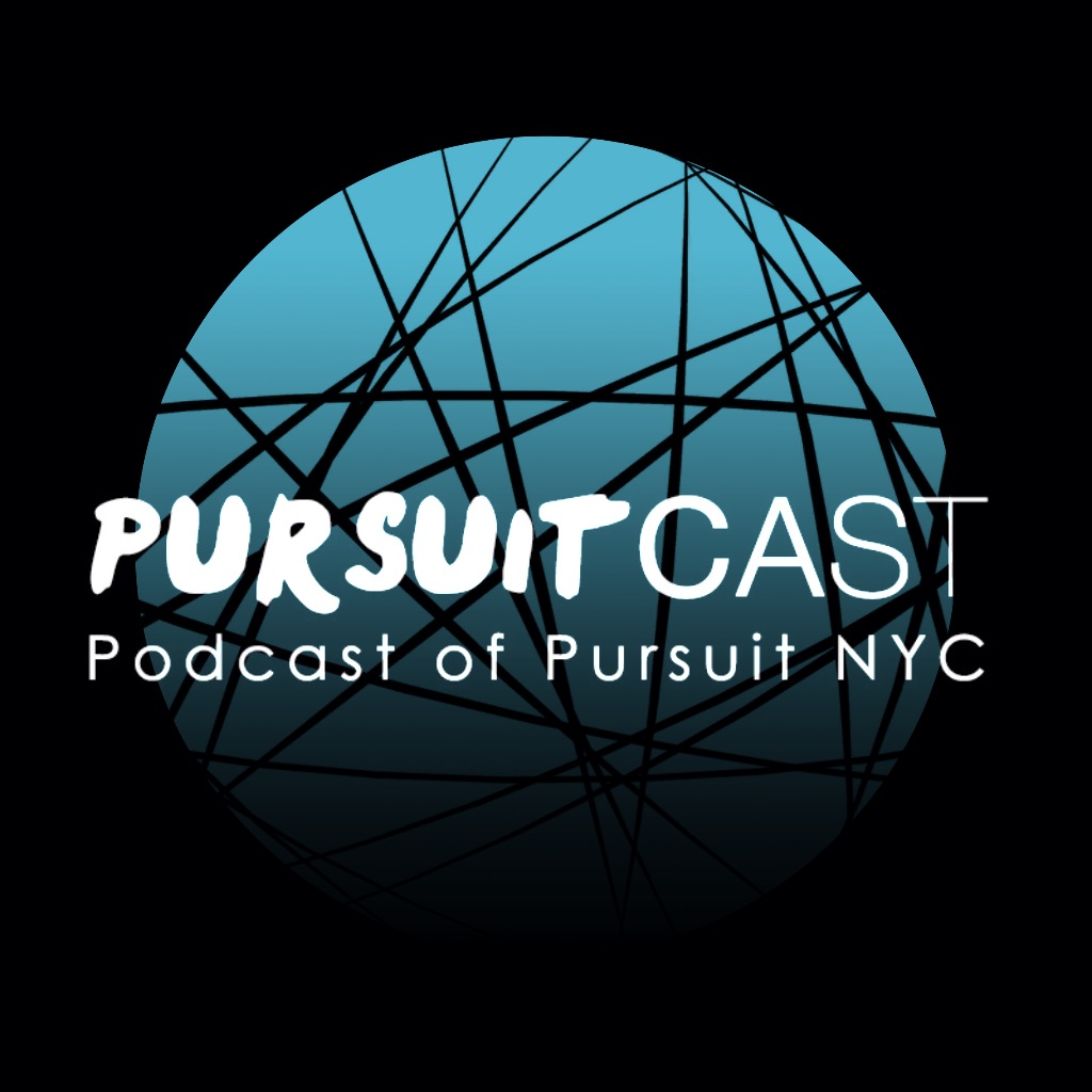 PURSUITCAST: The Podcast of Pursuit NYC