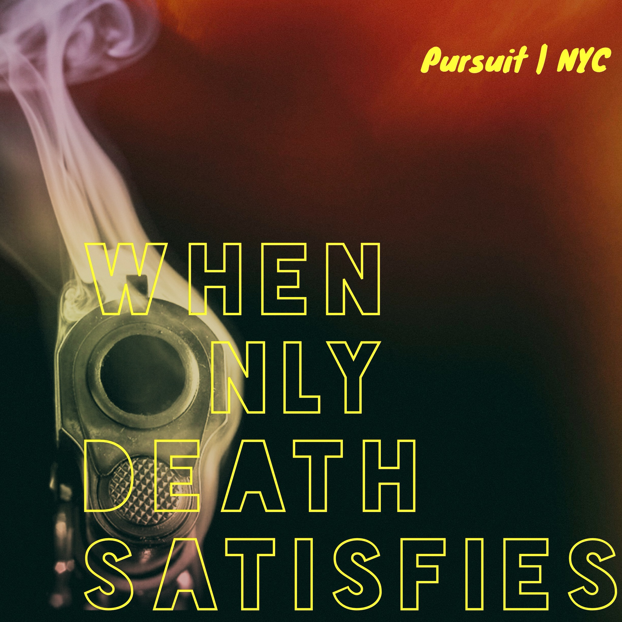 When Only Death Satisfies