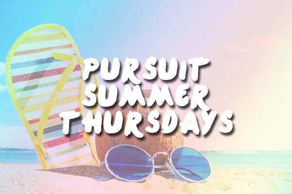 Pursuit Summer Thursdays
