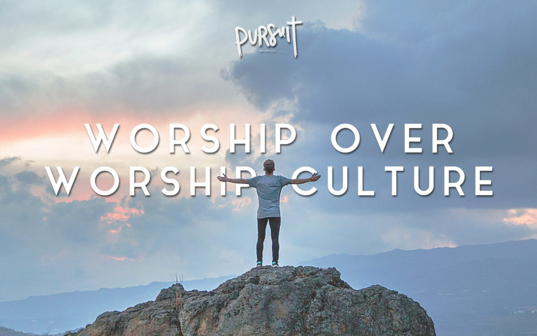 Worship Over Worship Culture