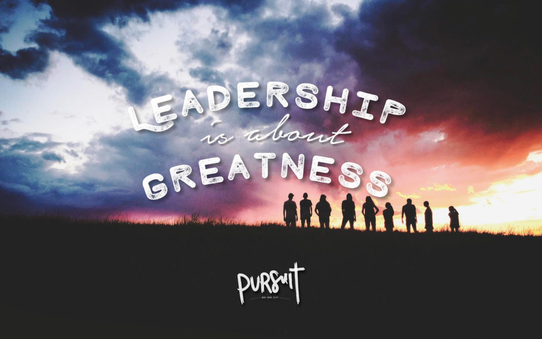 Leadership is about Greatness