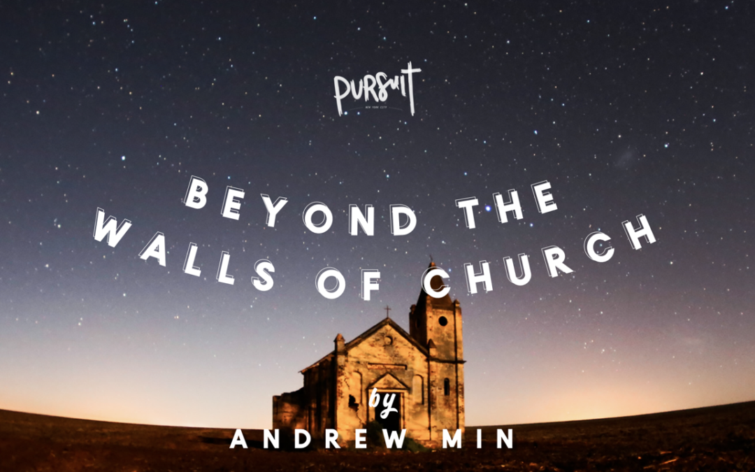 Beyond the Walls of Church