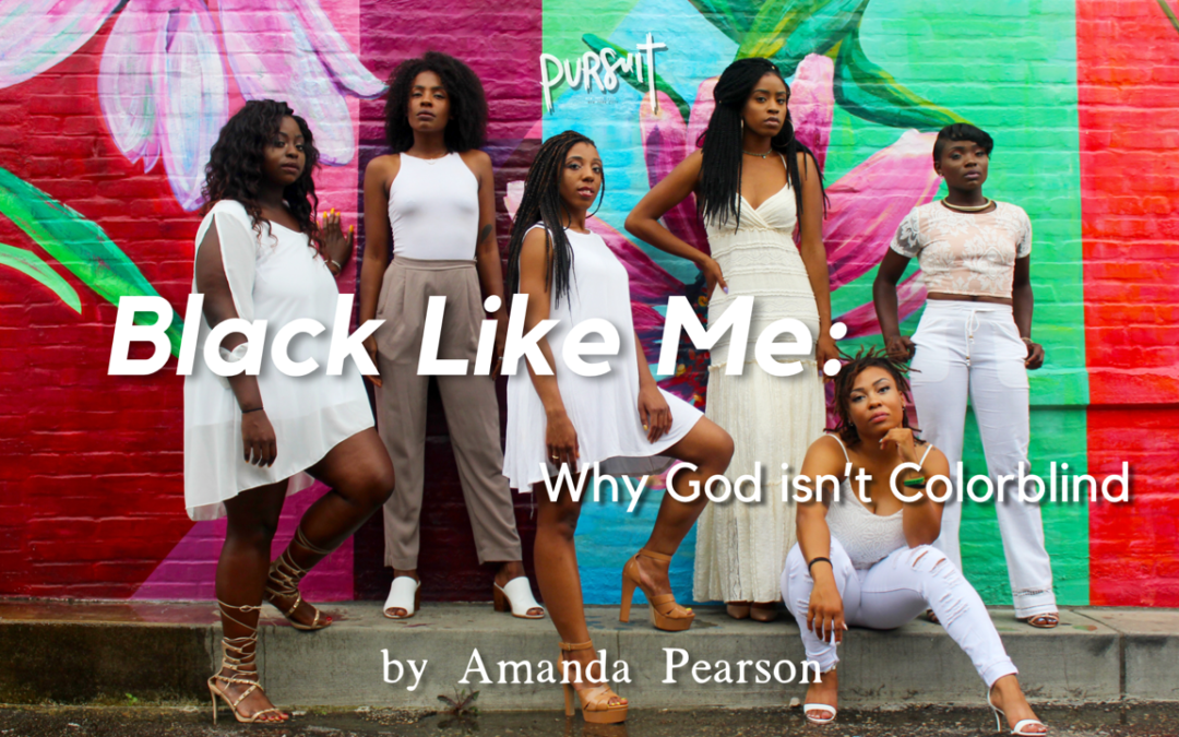 Black Like Me: Why God Isn't Colorblind